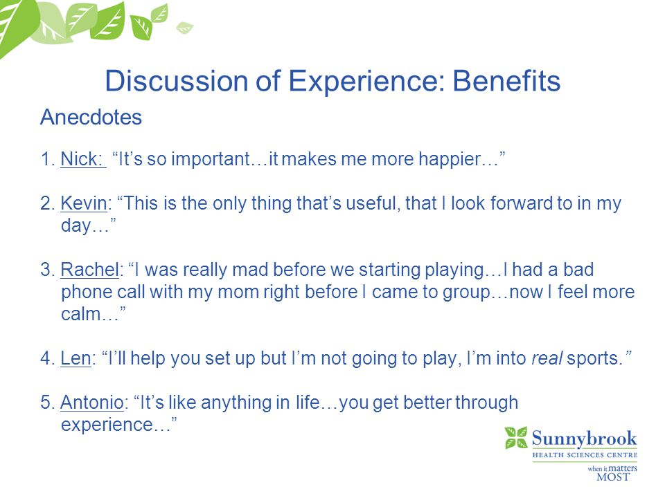 Discussion of Experience: Benefits Anecdotes 1.