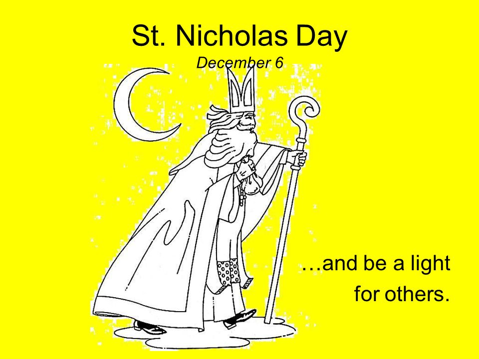 St. Nicholas Day December 6 We, too, can perform many good deeds and be a friend to the poor and helpless… This napkin available at the Shop at www.st