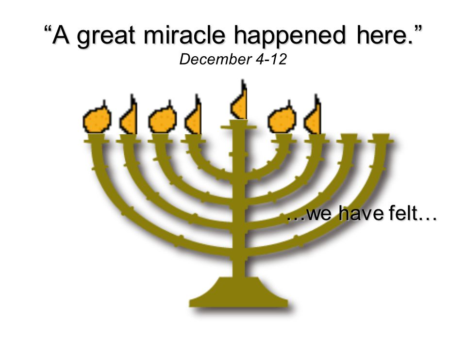 A great miracle happened here. December 4-12 From earliest history…