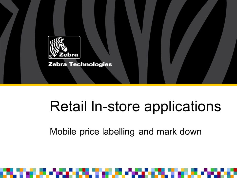 Retail In-store applications Mobile price labelling and mark down