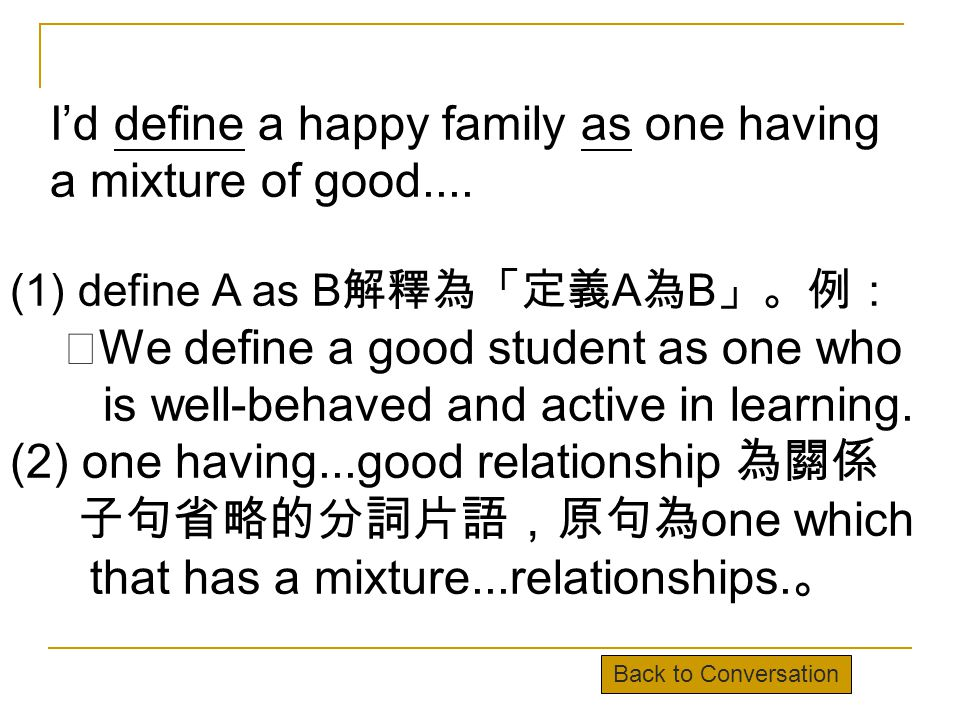 I'd define a happy family as one having a mixture of good....