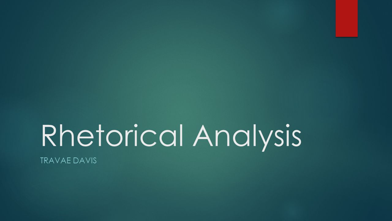 Rhetorical Analysis TRAVAE DAVIS