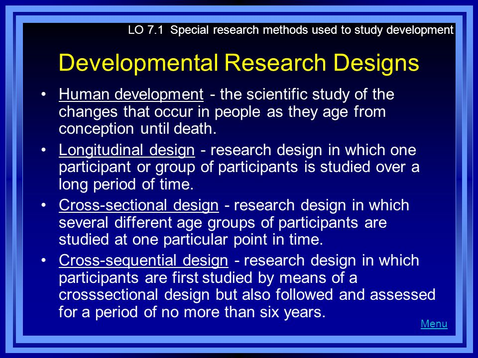 LO 7.1 Special research methods used to study development