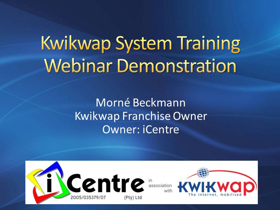 Morné Beckmann Kwikwap Franchise Owner Owner: iCentre