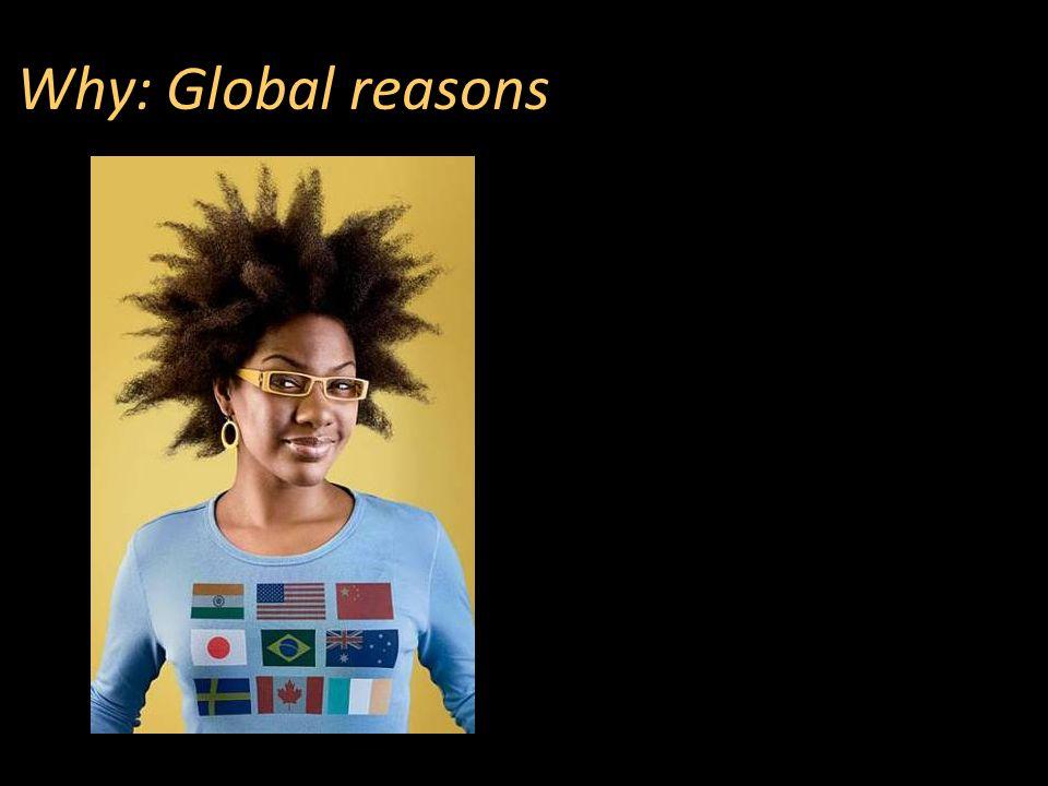 Why: Global reasons