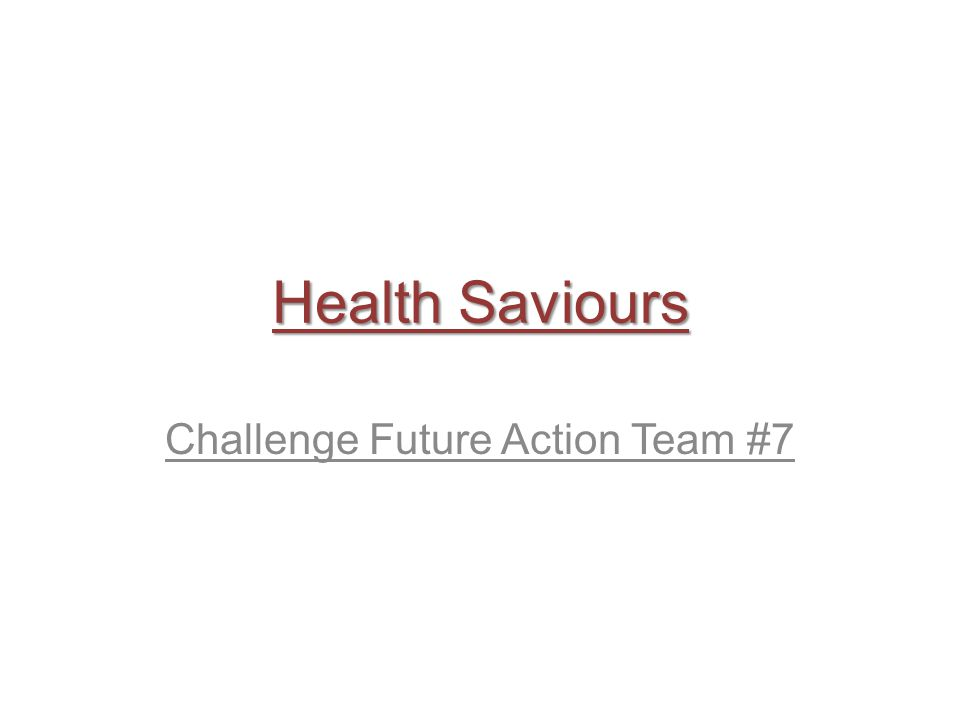 Health Saviours Challenge Future Action Team #7