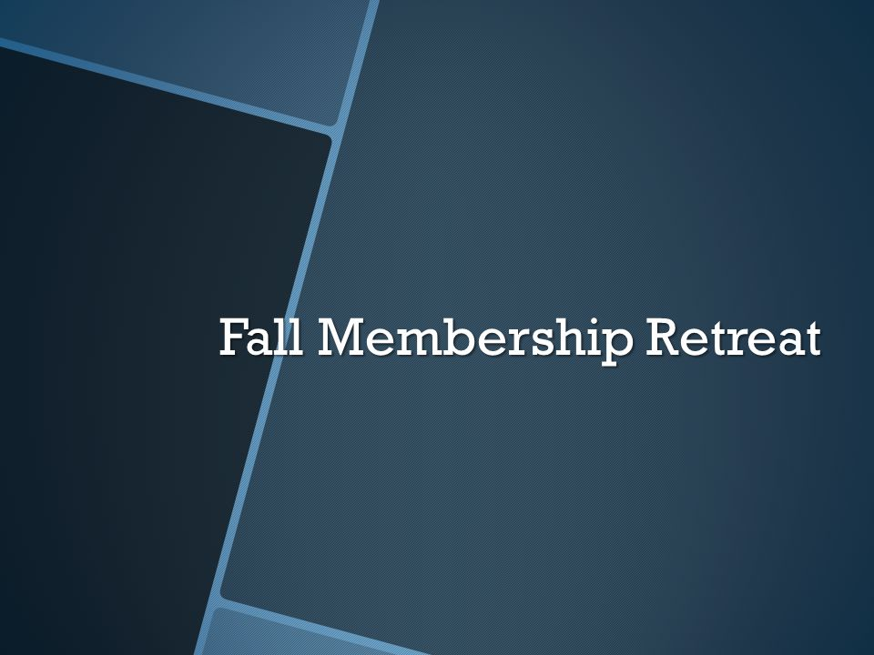 Fall Membership Retreat