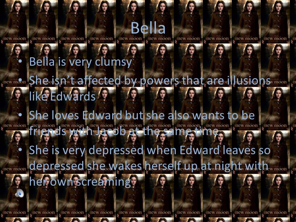 Edward Edward is very protective of Bella He leaves Bella in New Moon because he thinks it's best for Bella Edward tries to kill himself because he th