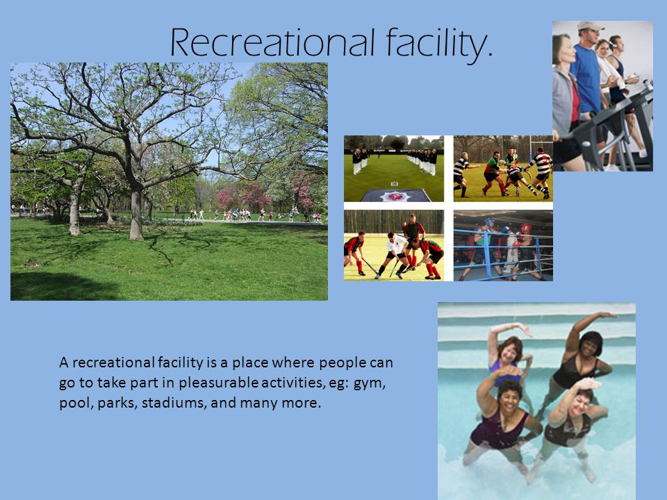 Recreational facility.