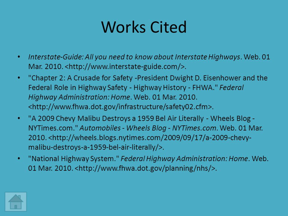 Works Cited Interstate-Guide: All you need to know about Interstate Highways.