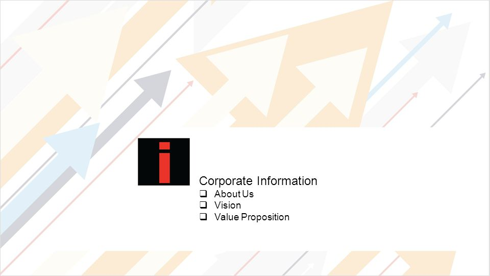 Corporate Information  About Us  Vision  Value Proposition