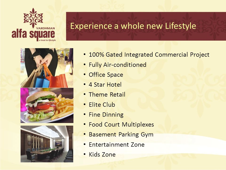Experience a whole new Lifestyle 100% Gated Integrated Commercial Project Fully Air-conditioned Office Space 4 Star Hotel Theme Retail Elite Club Fine