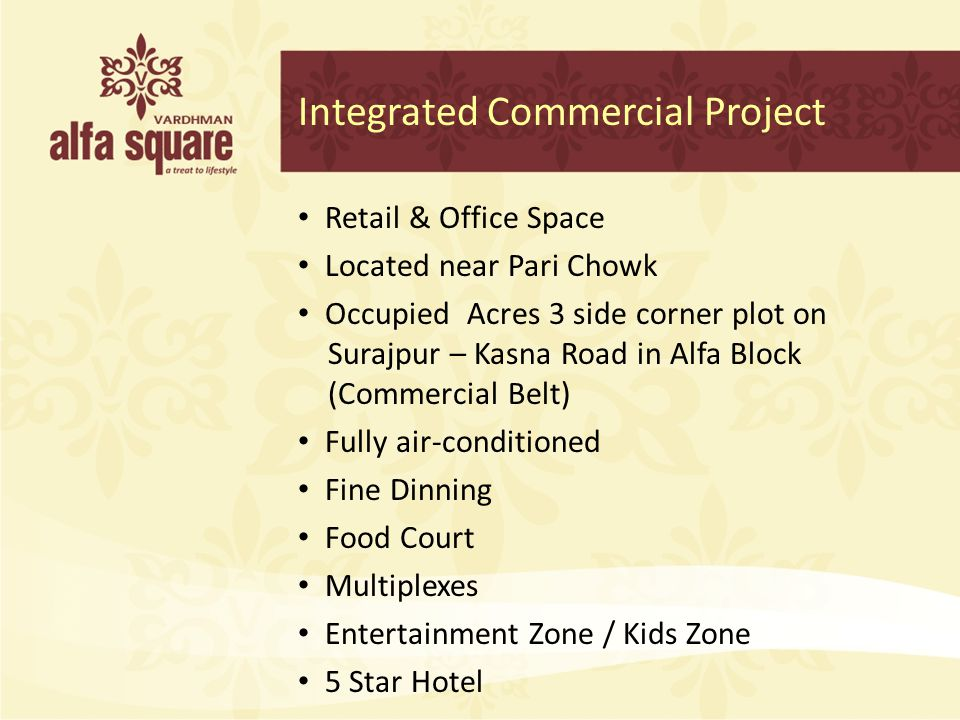 Integrated Commercial Project Retail & Office Space Located near Pari Chowk Occupied Acres 3 side corner plot on Surajpur – Kasna Road in Alfa Block (