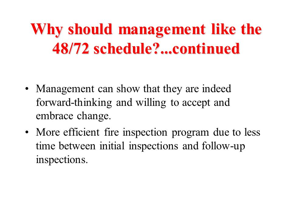 Why should management like the 48/72 schedule?...continued Management can show that they are indeed forward-thinking and willing to accept and embrace