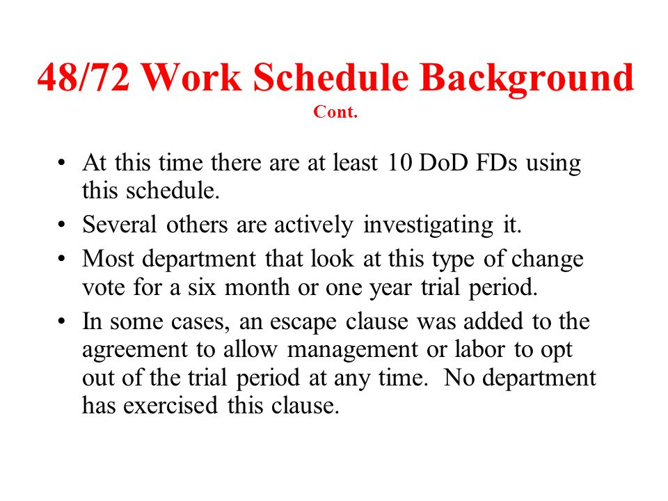 Interesting Findings All of the departments working the 48/72 share an overwhelming level of satisfaction with this schedule.