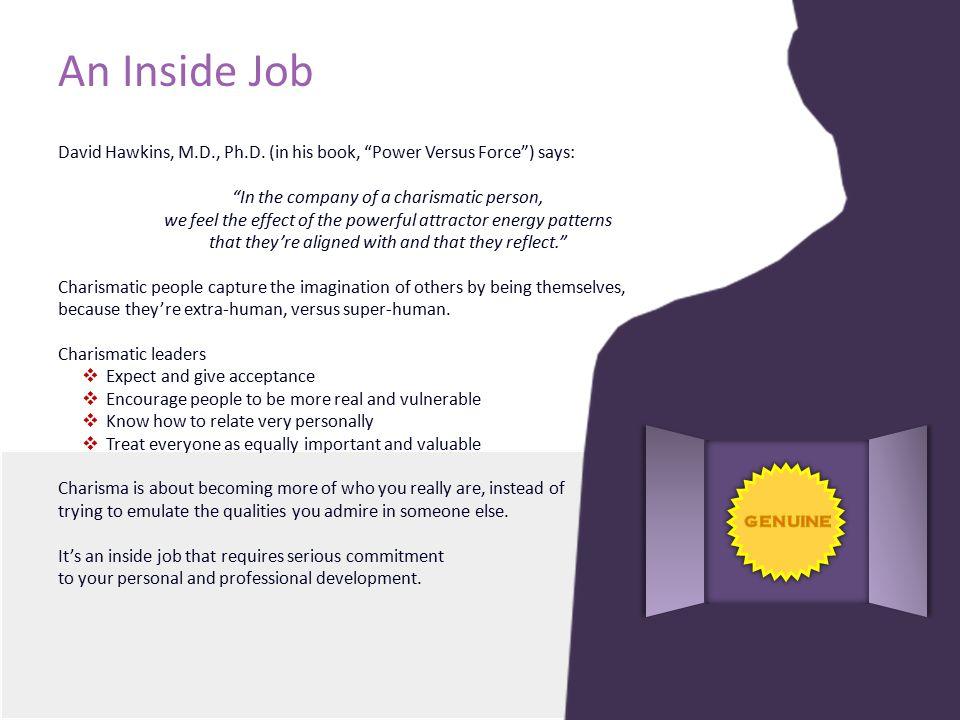 An Inside Job David Hawkins, M.D., Ph.D.
