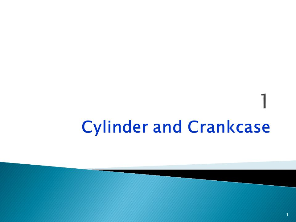 Cylinder and Crankcase 1