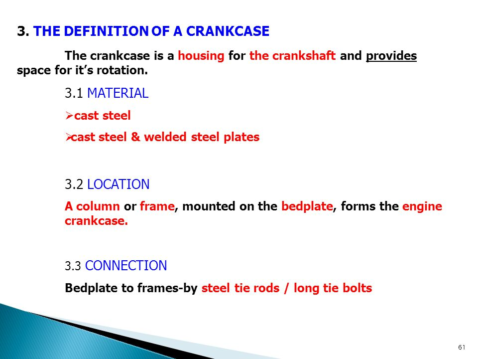 3. THE DEFINITION OF A CRANKCASE The crankcase is a housing for the crankshaft and provides space for it's rotation. 3.1 MATERIAL  cast steel  cast