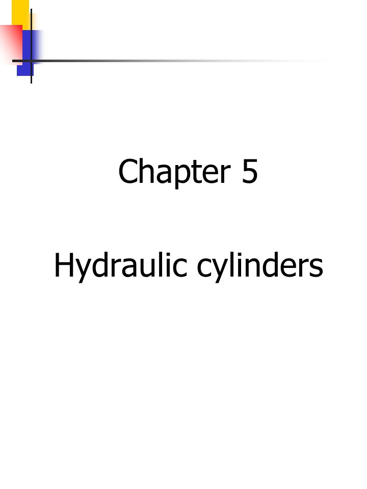 Chapter 5 Hydraulic cylinders