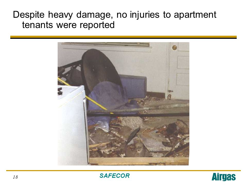SAFECOR 18 Despite heavy damage, no injuries to apartment tenants were reported