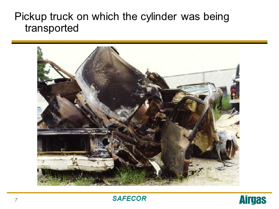 SAFECOR 7 Pickup truck on which the cylinder was being transported