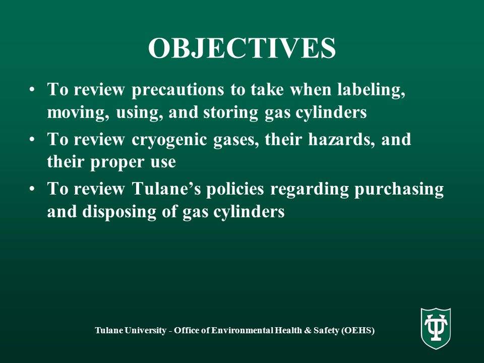 Tulane University - Office of Environmental Health & Safety (OEHS) IDENTIFYING GAS CYLINDERS KNOW THE CONTENTS OF YOUR CYLINDER.