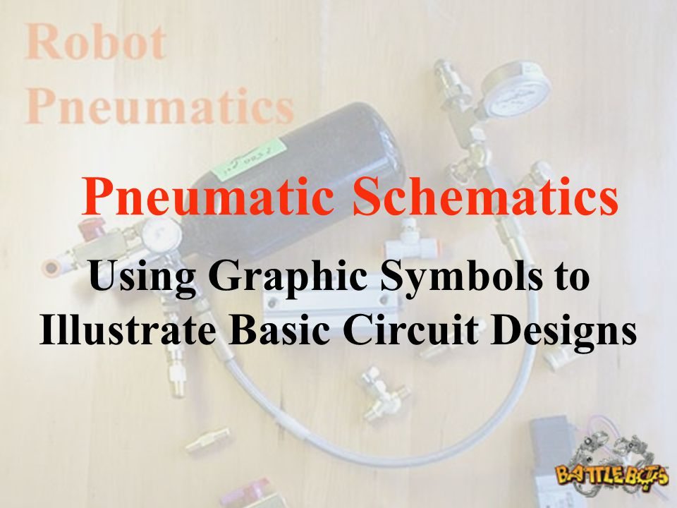 Pneumatic Schematics Using Graphic Symbols to Illustrate Basic Circuit Designs