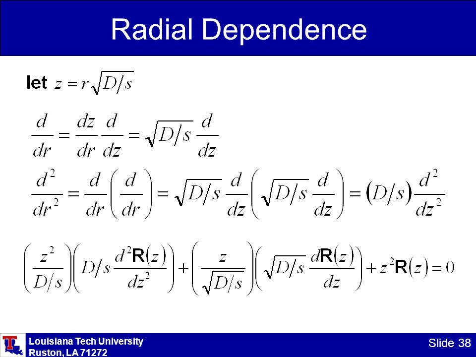 Louisiana Tech University Ruston, LA 71272 Slide 38 Radial Dependence