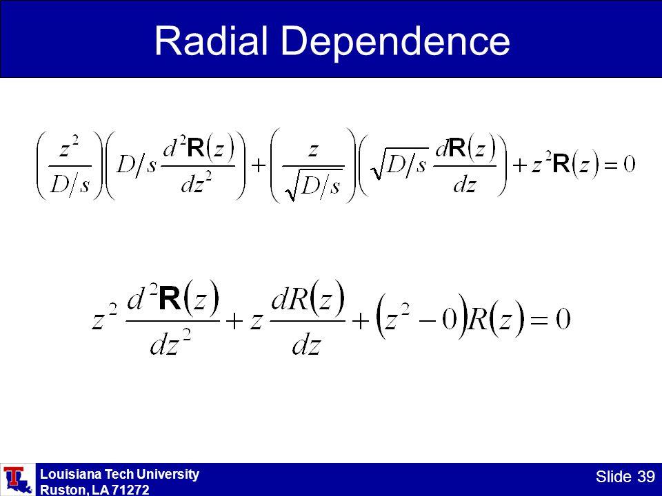 Louisiana Tech University Ruston, LA 71272 Slide 39 Radial Dependence
