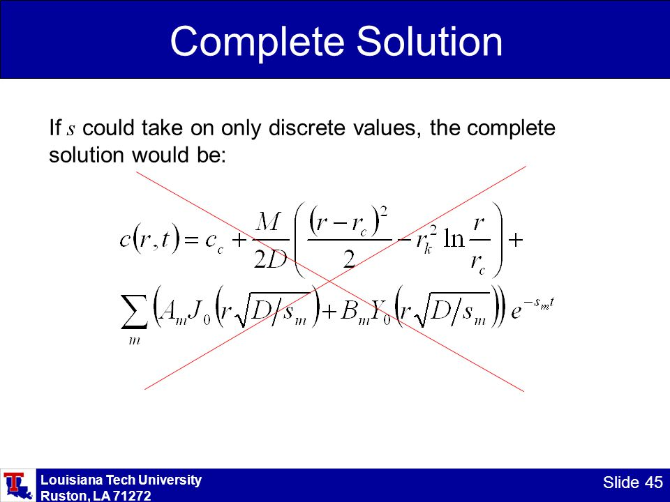 Louisiana Tech University Ruston, LA 71272 Slide 45 Complete Solution If s could take on only discrete values, the complete solution would be: