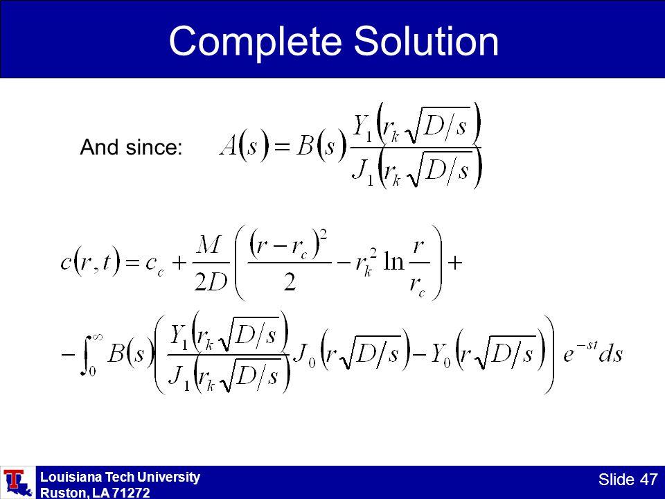 Louisiana Tech University Ruston, LA 71272 Slide 47 Complete Solution And since: