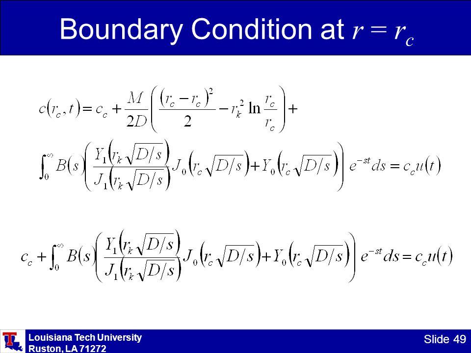 Louisiana Tech University Ruston, LA 71272 Slide 49 Boundary Condition at r = r c