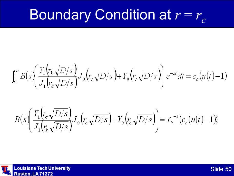 Louisiana Tech University Ruston, LA 71272 Slide 50 Boundary Condition at r = r c