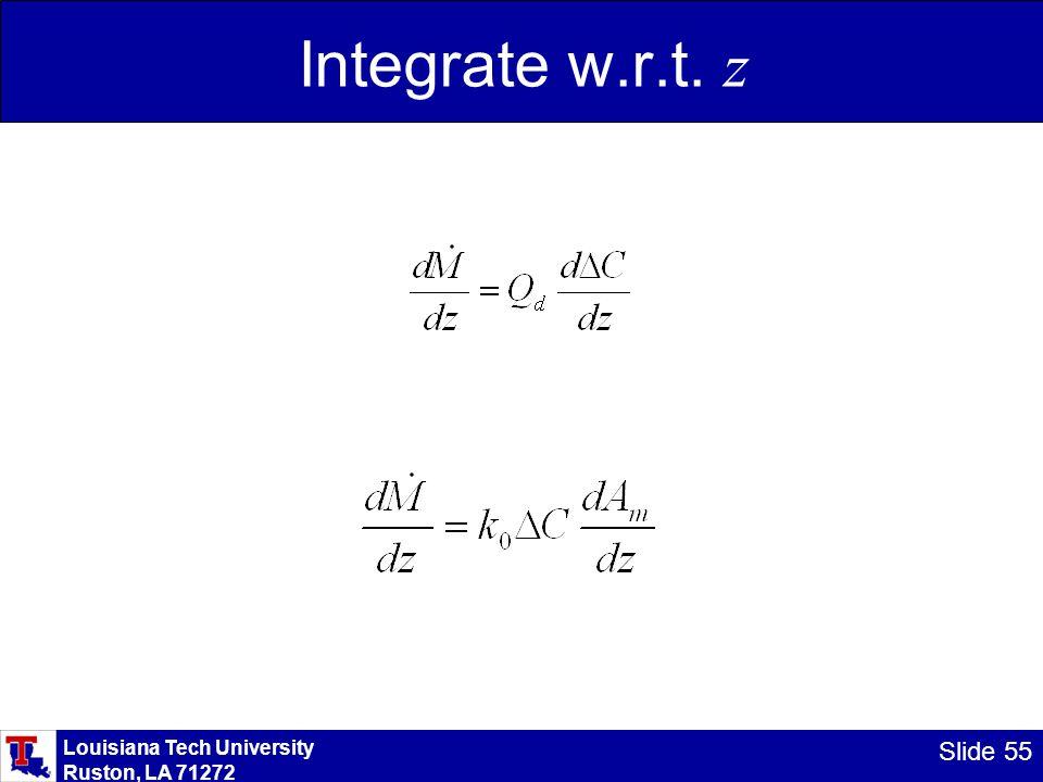 Louisiana Tech University Ruston, LA 71272 Slide 55 Integrate w.r.t. z