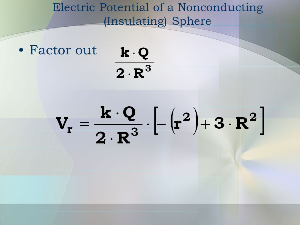 Electric Potential of a Nonconducting (Insulating) Sphere Factor out