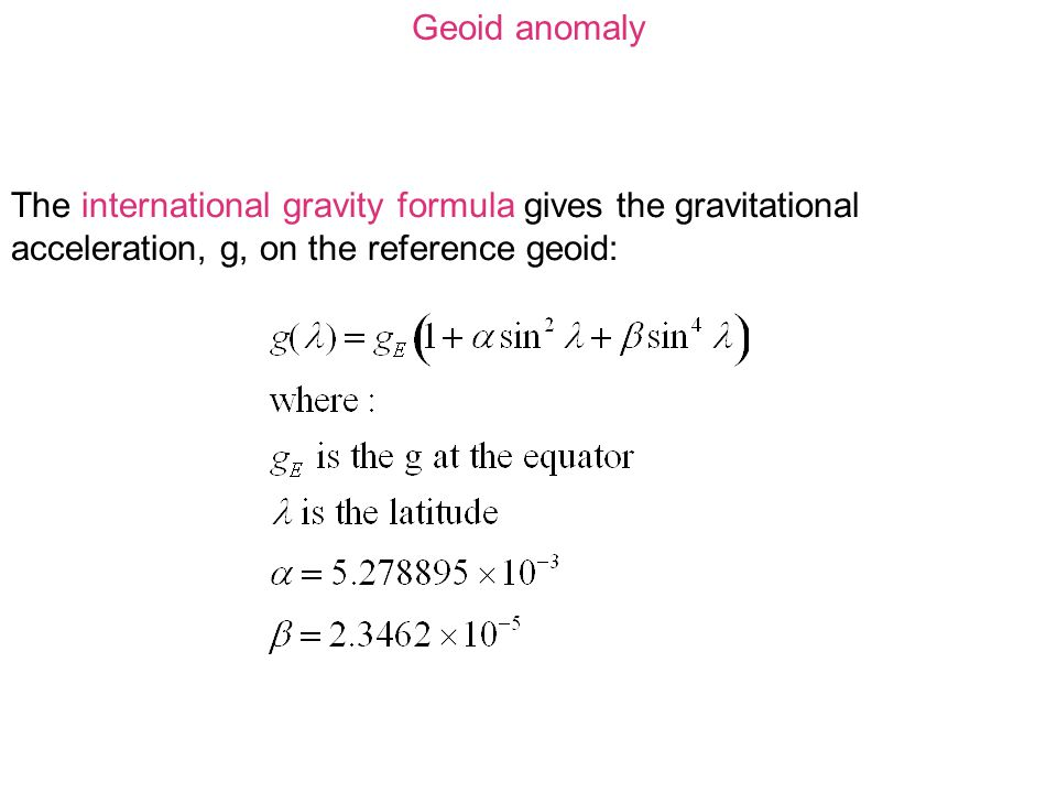 The geoid height anomaly is the difference in elevation between the measured geoid and the reference geoid.