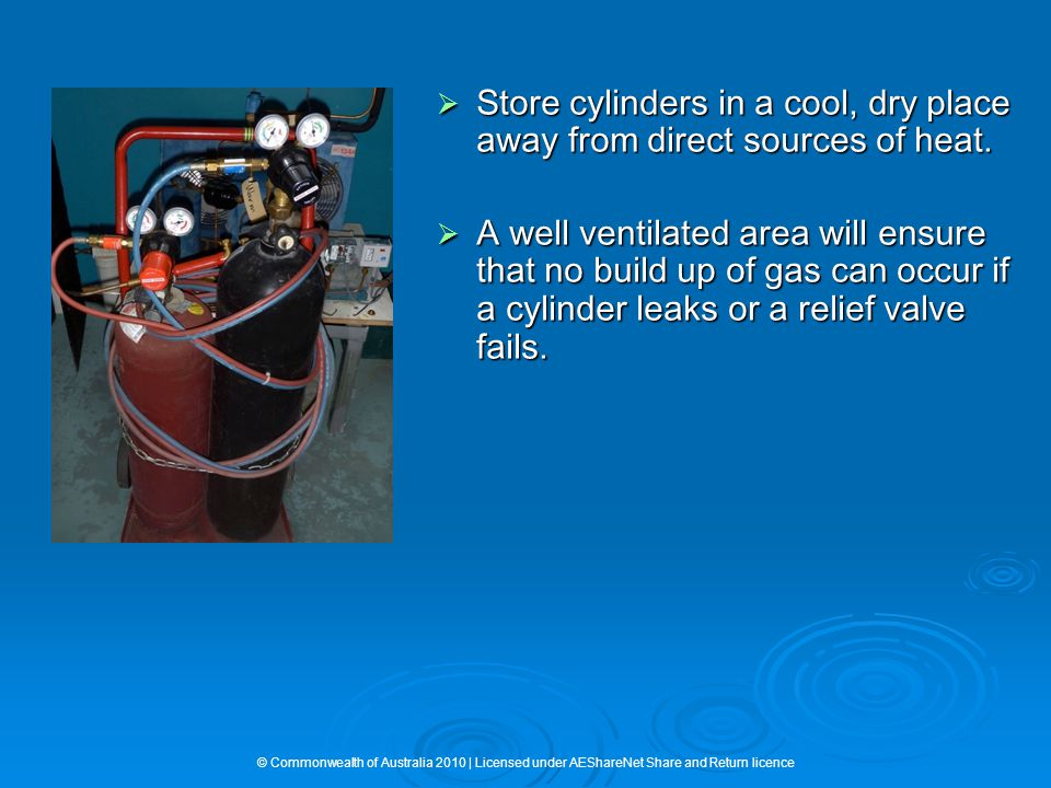  Store cylinders in a cool, dry place away from direct sources of heat.