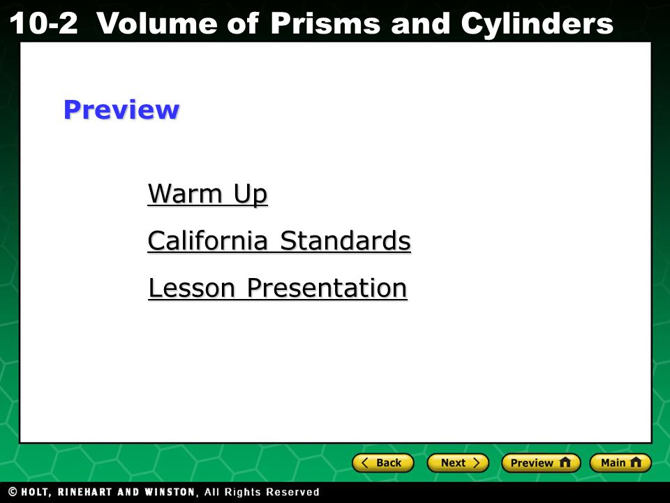 Holt CA Course 1 10-2Volume of Prisms and Cylinders Warm Up Find the area of each figure described.