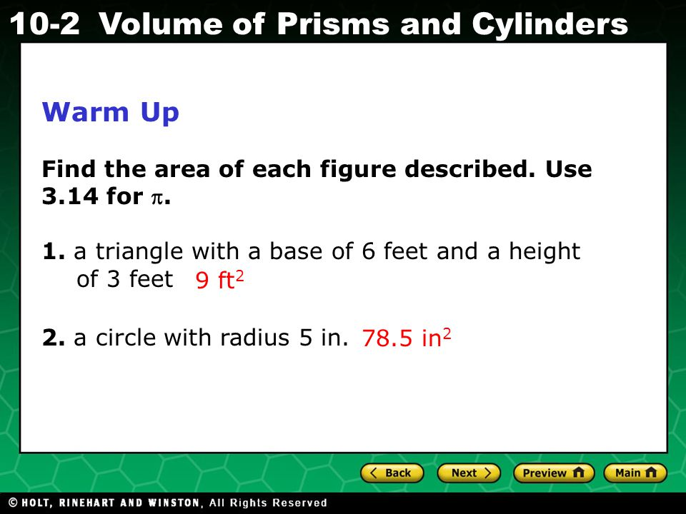 Holt CA Course 1 10-2Volume of Prisms and Cylinders Find the volume of the figure to the nearest tenth.