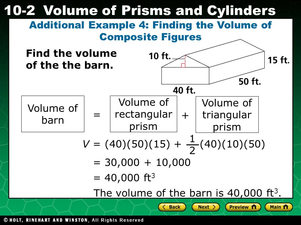 Holt CA Course 1 10-2Volume of Prisms and Cylinders Find the volume of the the barn.