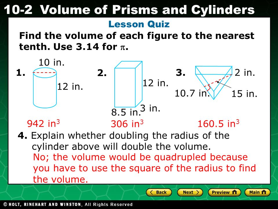 Holt CA Course Volume of Prisms and Cylinders Lesson Quiz Find the volume of each figure to the nearest tenth.