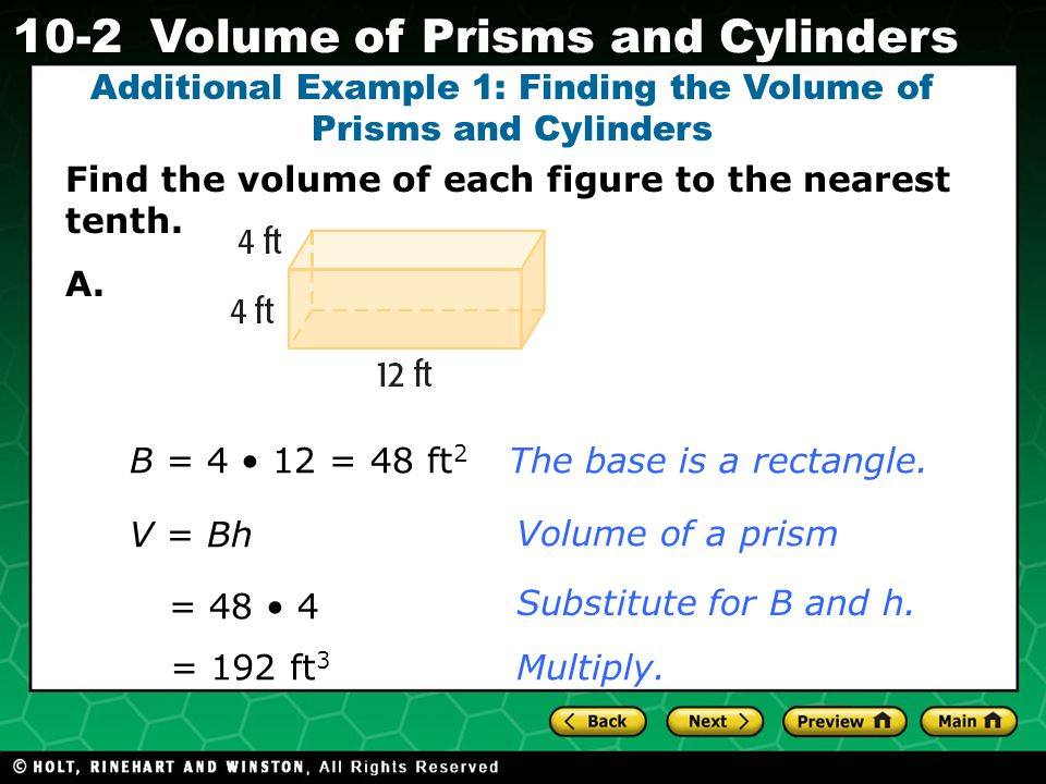 Holt CA Course Volume of Prisms and Cylinders Find the volume of each figure to the nearest tenth.