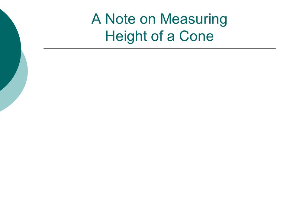 A Note on Measuring Height of a Cone