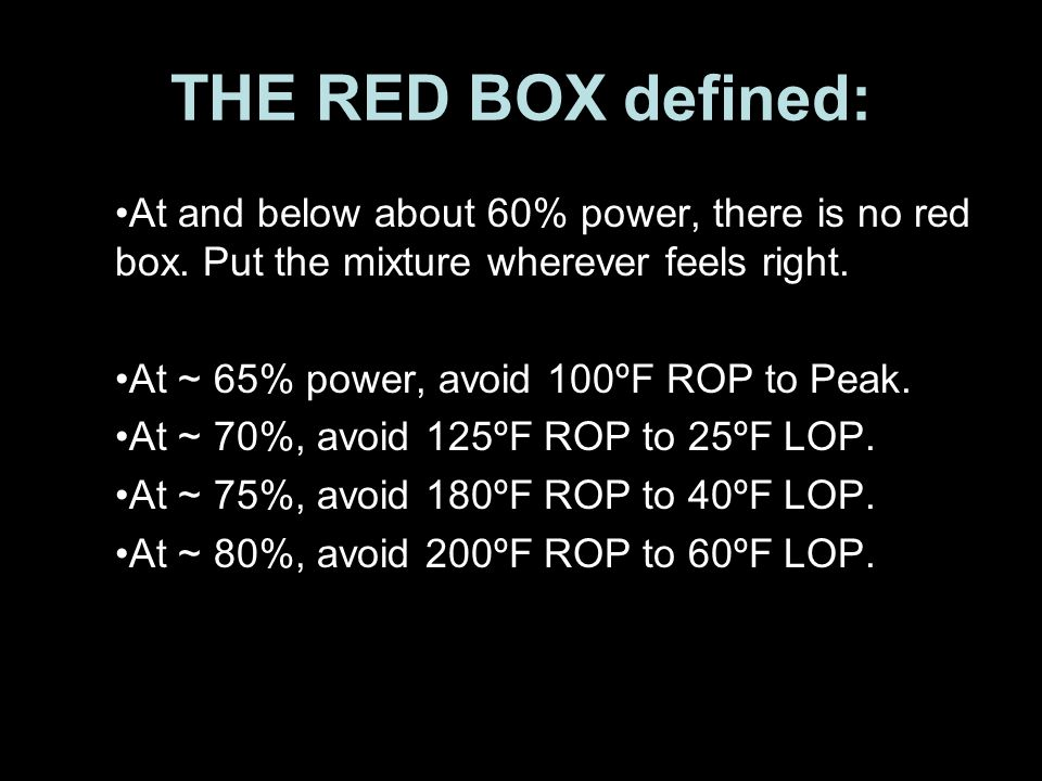 THE RED BOX defined: At and below about 60% power, there is no red box.