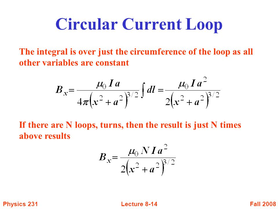 Fall 2008Physics 231Lecture 8-14 The integral is over just the circumference of the loop as all other variables are constant If there are N loops, tur