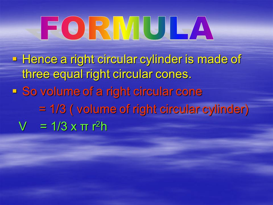 1/3 π r2h 1/3 π r2h 1/3 π r2h π r 2 h π r 2 h