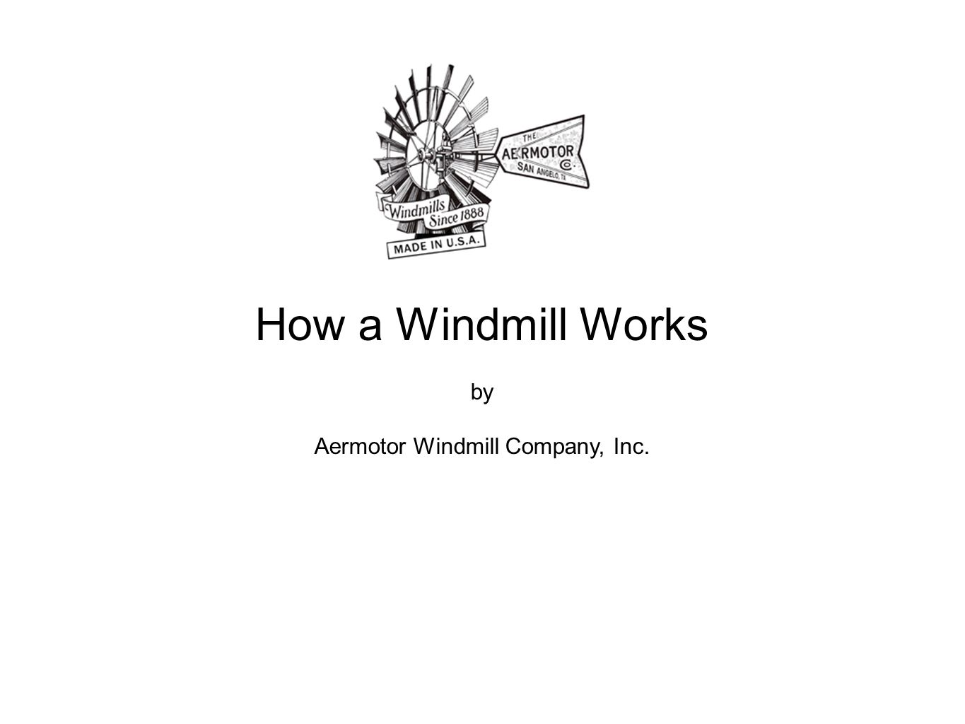 Table of Contents Overview Water Well Windmill Parts Lifting Water Cylinder Pump Windmill