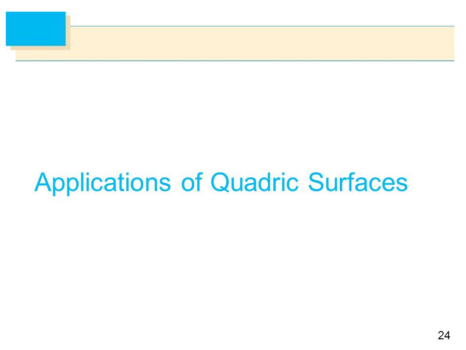 24 Applications of Quadric Surfaces