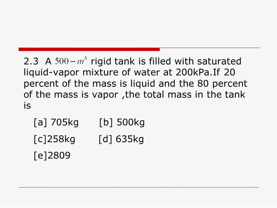 5.12 Liquid water enters an adiabatic piping system at 15 ℃ at a rate of 5kg/s.If the water temperature rises by 0.5 ℃ during flow due to friction.the rate of entropy generation in the pipe is [a] 36W/K [b] 29 W/K [c] 685W/K [d] 920W/K [e] 8370W/K