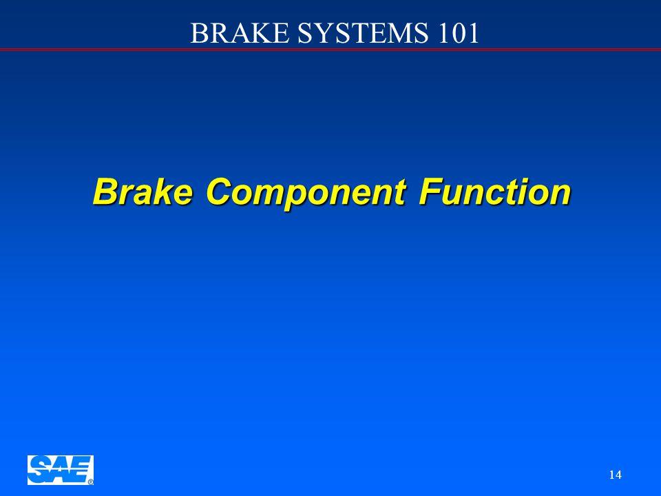 BRAKE SYSTEMS 101 13 Typical Diagonal Split System